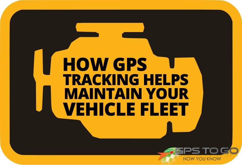 GPS Fleet Tracking, Vehicle Maintenance