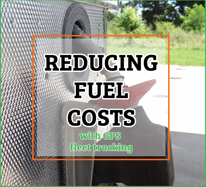 Reducing Fuel Costs with GPS Fleet Tracking