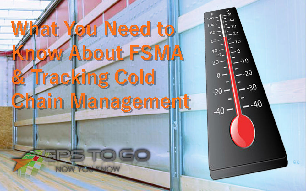 FSMA Cold Chain Management Fleet Tracking